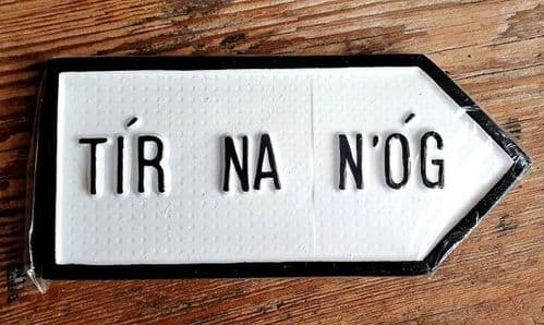 Irish Road Sign - Tír na nÓg